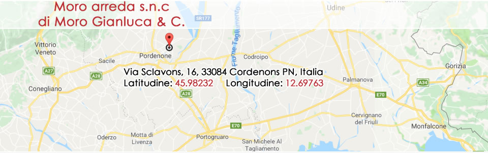 Moro Arreda Snc Via Sclavons 16 - 33084 Cordenons (PN) Italy